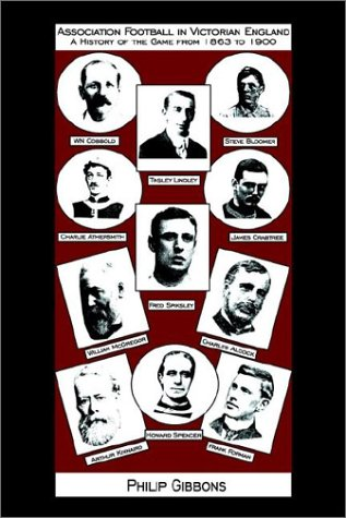 9781844260355: Association Football in Victorian England - A History of the Game from 1863 to 1900
