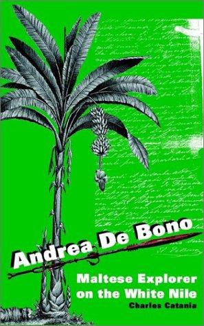 9781844260478: Andrea De Bono: Maltese Explorer On The White Nile