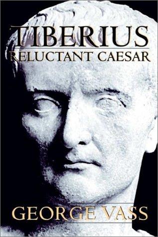 Tiberius , Reluctant Caesar (9781844260621) by George Vass