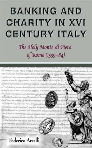 9781844261024: Banking and Charity in Sixteenth-Century Italy: The Holy Monte di Pietà of Rome (1539-84)