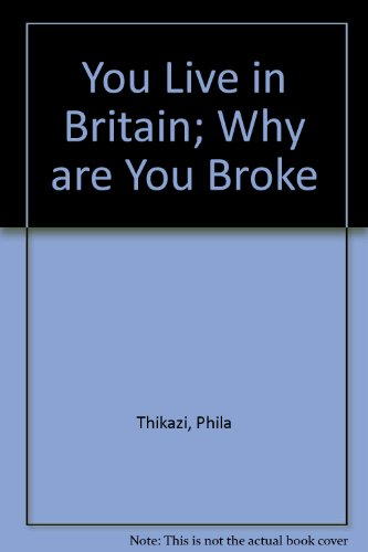9781844265664: You Live in Britain; Why are You Broke