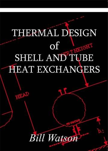 Thermal Design of Shell and Tube Heat: Bill Watson