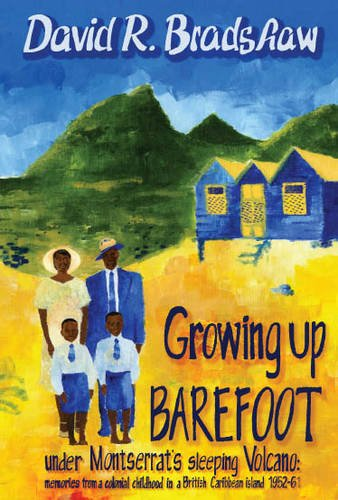 9781844268641: Growing Up Barefoot: Memories of a Colonial Cjildhood in a British Caribbean Island 1952-61