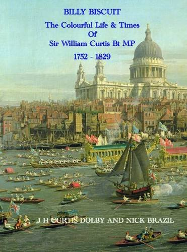9781844269211: Billy Biscuit: The Colourful Life of Sir William Curtis MP