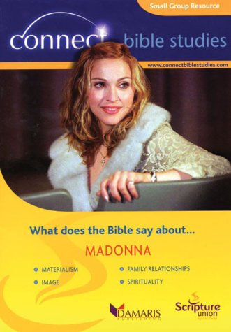 9781844270323: Madonna: Materialism, Image, Family Relatioships, Spirituality (Connect)