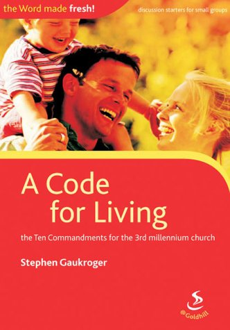 9781844270415: A Code for Living: The 10 Commandments for the 3rd Millennium Church (Word Made Fresh!)