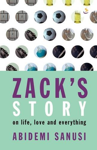 Zack's Story: On Life, Love and Everything: Abidemi Sanusi