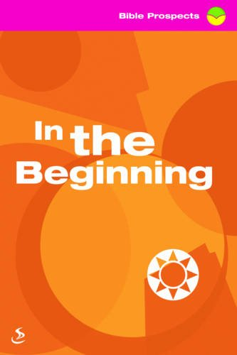 9781844272181: In the Beginning (Bible Prospects)