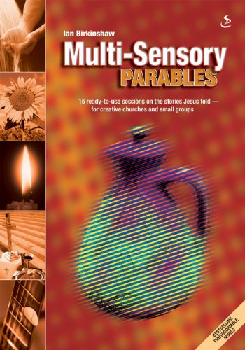 9781844272310: Multi-sensory Parables: 15 Ready-to-use Sessions on the Stories Jesus Told - For Creative Churches and Small Groups