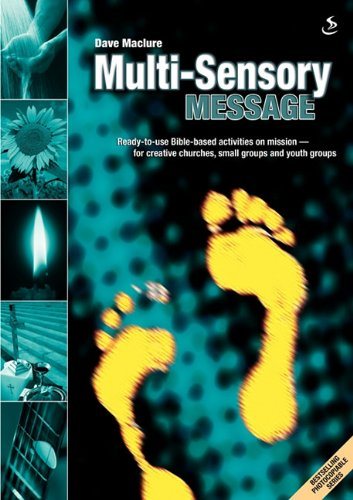Multi-Sensory Message: Ready-to-use Bible-based Activities on Mission - For Creative Churches, ...