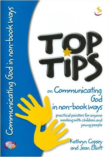 Top Tips on Communicating God in Non-book: Elliott, Jean, Copsey,