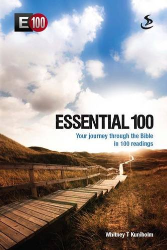Essential 100: Your Journey Through the Bible in 100 Readings: Kuniholm, Whitney T.