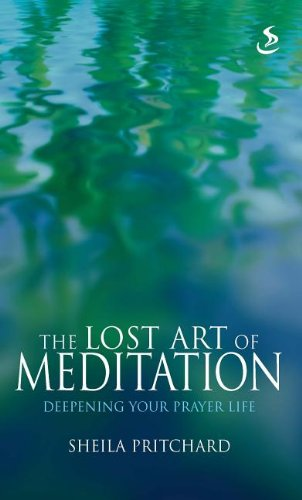 9781844276677: The Lost Art of Meditation: Deepening Your Prayer Life