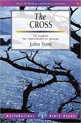 The Cross (Lifebuilder): Stott, John R. W.
