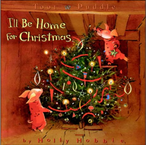 9781844280018: I'll be Home for Christmas (Toot & Puddle)