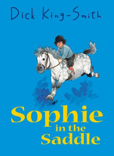 Sophie in the Saddle: King-Smith, Dick