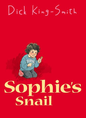 Sophies Snail: King-Smith, Dick
