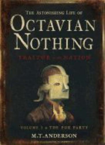 9781844282111: The Astonishing Life of Octavian Nothing, Traitor to the Nation: v. 1