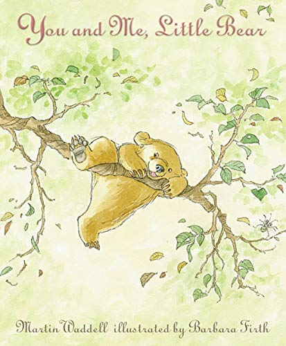 You and Me, Little Bear: Martin Waddell