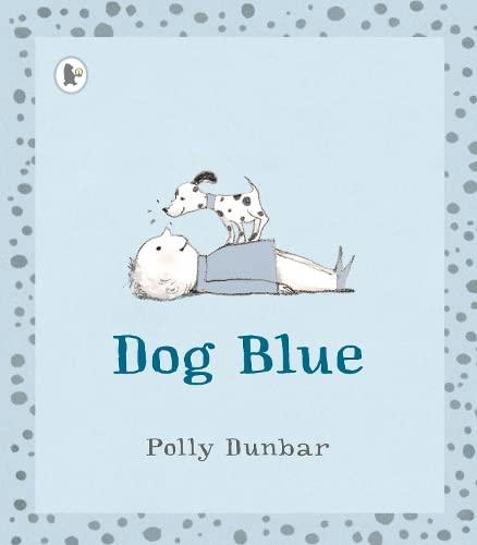 Dog Blue: Dunbar        , Polly