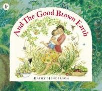 9781844285587: And The Good Brown Earth