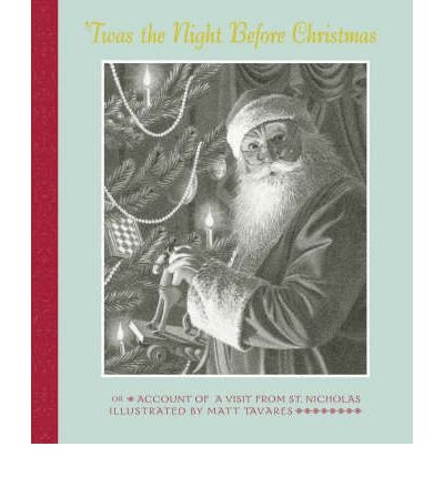 'Twas the Night Before Christmas: Or Account of a Visit from St. Nicholas (9781844285648) by Anonymous; Matt Tavares