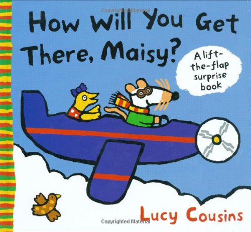 How Will You Get There, Maisy?: Cousins, Lucy