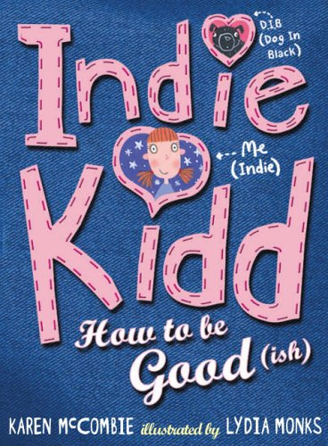 9781844289332: Indie Kidd Bk 1: How To Be Good (Ish)