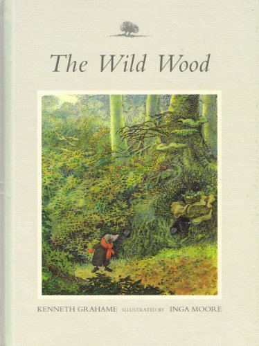 9781844289714: The Wild Wood: From the Wind in the Willows