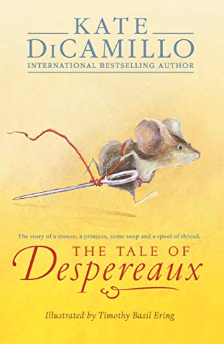 9781844289936: The Tale of Despereaux: Being the Story of a Mouse, a Princess, Some Soup, and a Spool of Thread