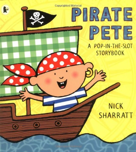 9781844289981: Pirate Pete: A Pop-in-the-Slot Storybook