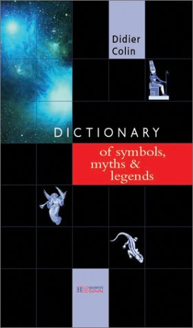 DICTIONARY OF SYMBOLS, MYTHS & LEGENDS: Didier, Colin