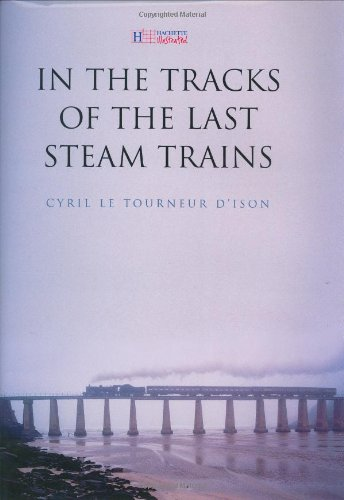 9781844300273: In the Tracks of the Last Steam Trains