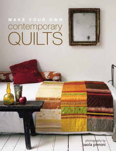 MAKE YOUR OWN CONTEMPORARY QUILTS.