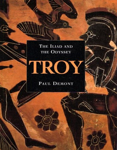"""Troy: The """"Iliad"""" and the """"Odyssey"""": Demont, Paul"""