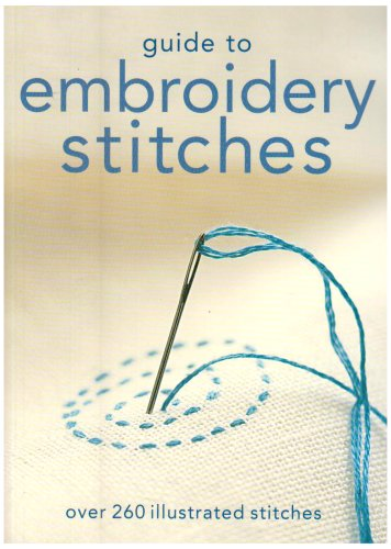 9781844301409: Guide to Embroidery Stitches: Over 260 Illustrated Stitches (Hachette General Reference)