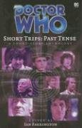 DOCTOR WHO SHORT TRIPS: PAST TENSE.: FARRINGTON IAN (ED.)