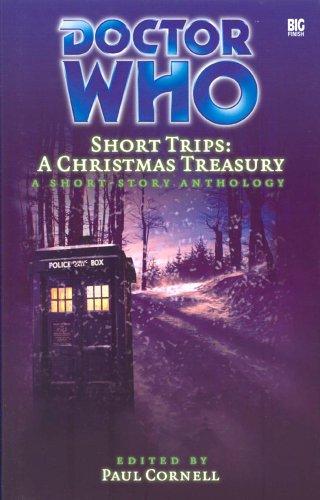 Doctor Who Short Trips: A Christmas Treasury: Editor-Paul Cornell