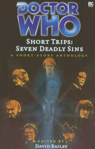 Doctor Who Short Trips #12 : Seven Deadly Sins : Sloth: The Duke's Folly; Wrath: That Which Went ...