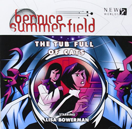 BERNICE SUMMERFIELD 8.1 TUB FULL OF CATS (Bernice Summerfield Big Finish): O'MAHONY, DANIEL