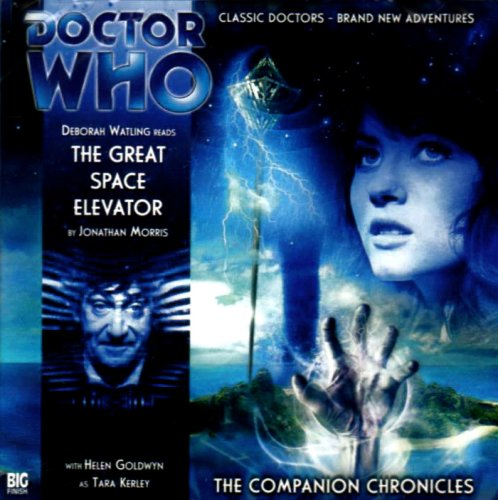 The Great Space Elevator (Dr Who Big Finish Companions): Morris, Jonathan