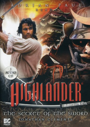 Highlander: Secret of The Sword: Clements, Jonathan