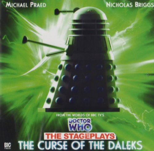 9781844353750: Dr Who Stage Plays Curse of the Daleks 3 (Dr Who Big Finish Stage Plays)