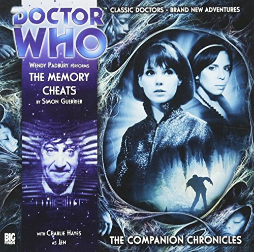 The Memory Cheats (Doctor Who: The Companion Chronicles, 6.03): Simon Guerrier