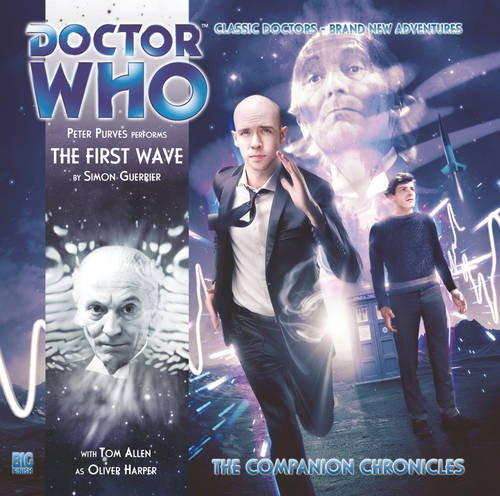 The First Wave (Doctor Who: The Companion Chronicles, 6.05): Simon Guerrier