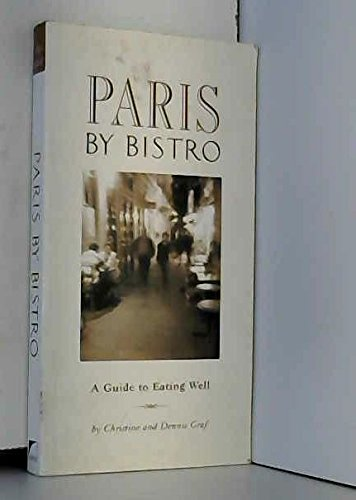 9781844370092: Paris by Bistro: A Guide to the City's Best Places to Eat