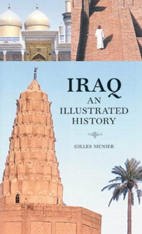 9781844370184: Iraq: An Illustrated History