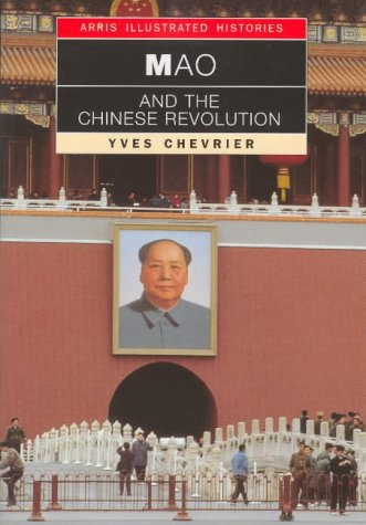 Mao and the Chinese Revolution: Chevrier, Yves