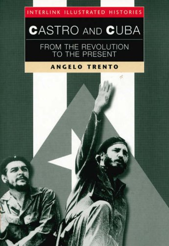 Castro and Cuba (Interlink Illustrated Histories): Trento, Angelo