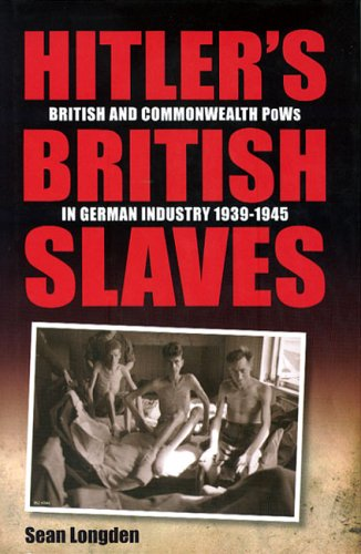 9781844370603: Hitler's British Slaves: British and Commonwealth PoW's in German Industry 1939-1945